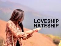 Loveship Hateship